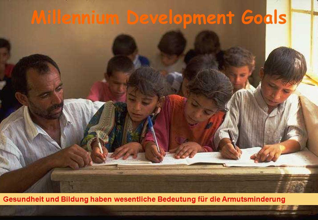 9 Millennium Development Goals Gesundheit und Bildung haben wesentliche Bedeutung für die Armutsminderung