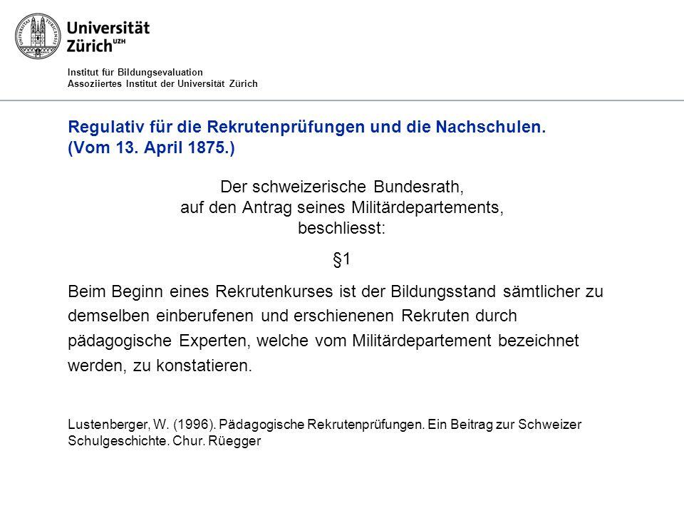 Institut für Bildungsevaluation Assoziiertes Institut der Universität Zürich Regulativ für die Rekrutenprüfungen und die Nachschulen.