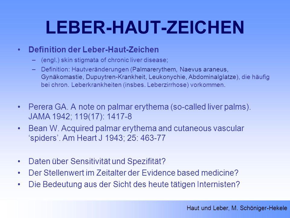 LEBER-HAUT-ZEICHEN Definition der Leber-Haut-Zeichen –(engl.) skin stigmata of chronic liver disease; –Definition: Hautveränderungen (Palmarerythem, N