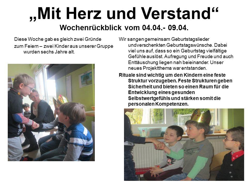 """""""Mit Herz und Verstand Wochenrückblick vom 04.04.- 09.04."""
