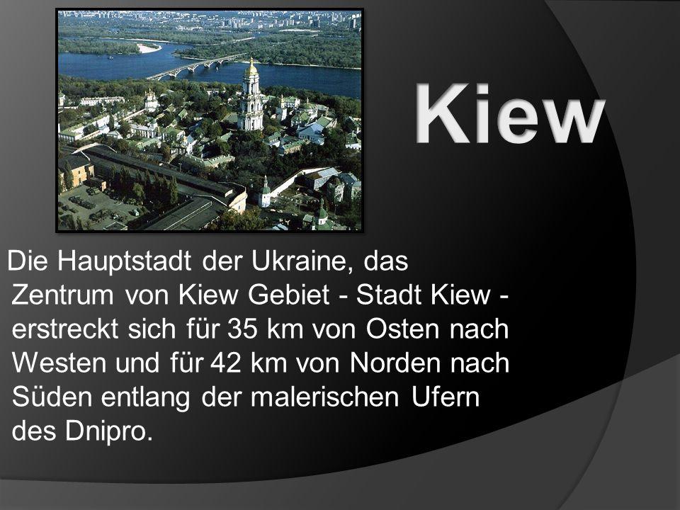 Die Hauptstadt der Ukraine, das Zentrum von Kiew Gebiet - Stadt Kiew - erstreckt sich für 35 km von Osten nach Westen und für 42 km von Norden nach Süden entlang der malerischen Ufern des Dnipro.