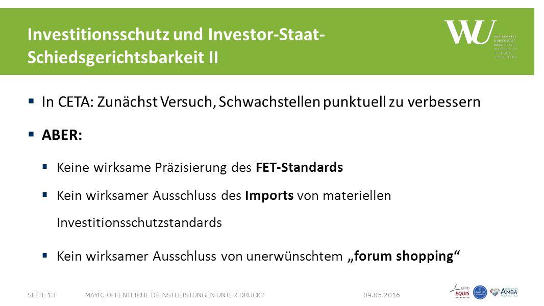 Investitionsschutz und Investor-Staat- Schiedsgerichtsbarkeit II SEITE 13MAYR, ÖFFENTLICHE DIENSTLEISTUNGEN UNTER DRUCK.