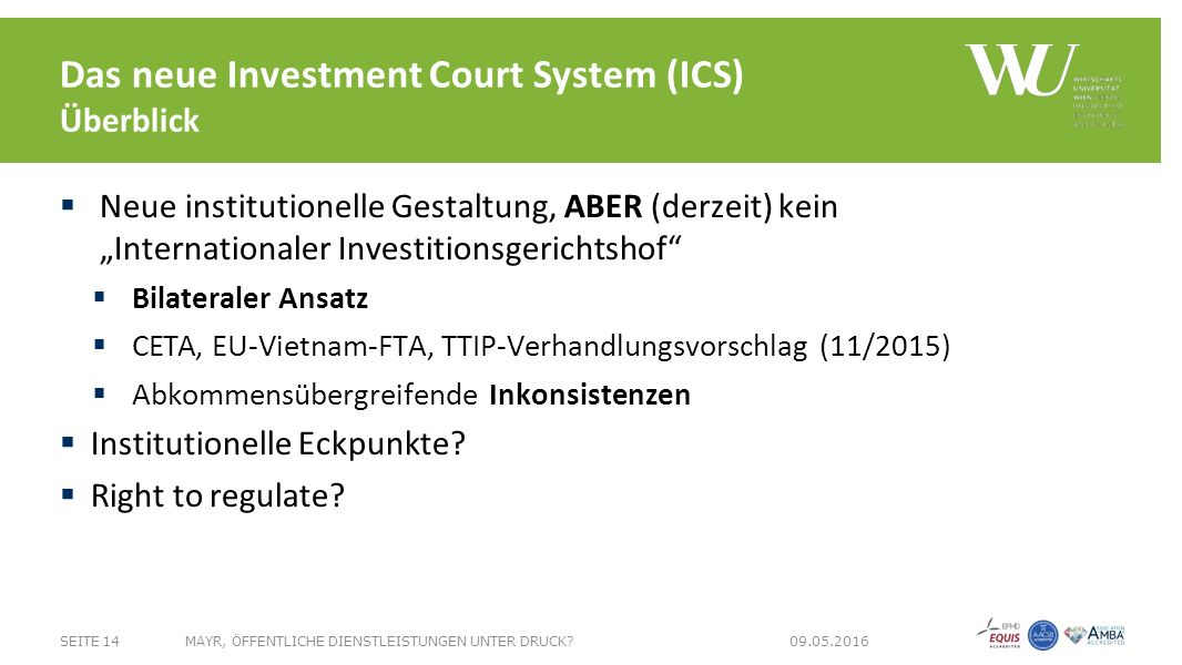 Das neue Investment Court System (ICS) Überblick SEITE 14MAYR, ÖFFENTLICHE DIENSTLEISTUNGEN UNTER DRUCK.