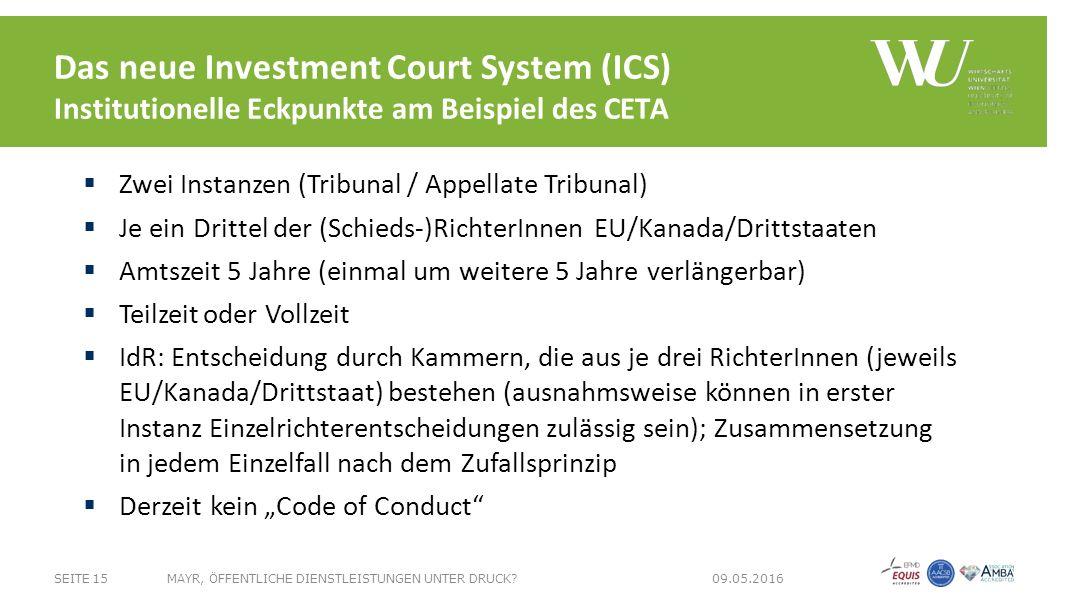 Das neue Investment Court System (ICS) Institutionelle Eckpunkte am Beispiel des CETA SEITE 15MAYR, ÖFFENTLICHE DIENSTLEISTUNGEN UNTER DRUCK.