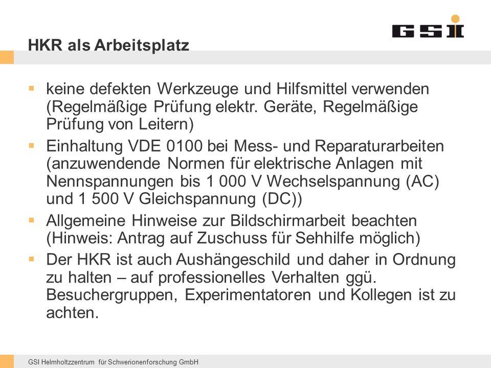 GSI Helmholtzzentrum für Schwerionenforschung GmbH HKR als Arbeitsplatz  keine defekten Werkzeuge und Hilfsmittel verwenden (Regelmäßige Prüfung elek