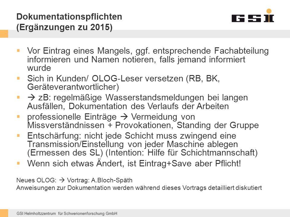GSI Helmholtzzentrum für Schwerionenforschung GmbH Dokumentationspflichten (Ergänzungen zu 2015)  Vor Eintrag eines Mangels, ggf. entsprechende Facha