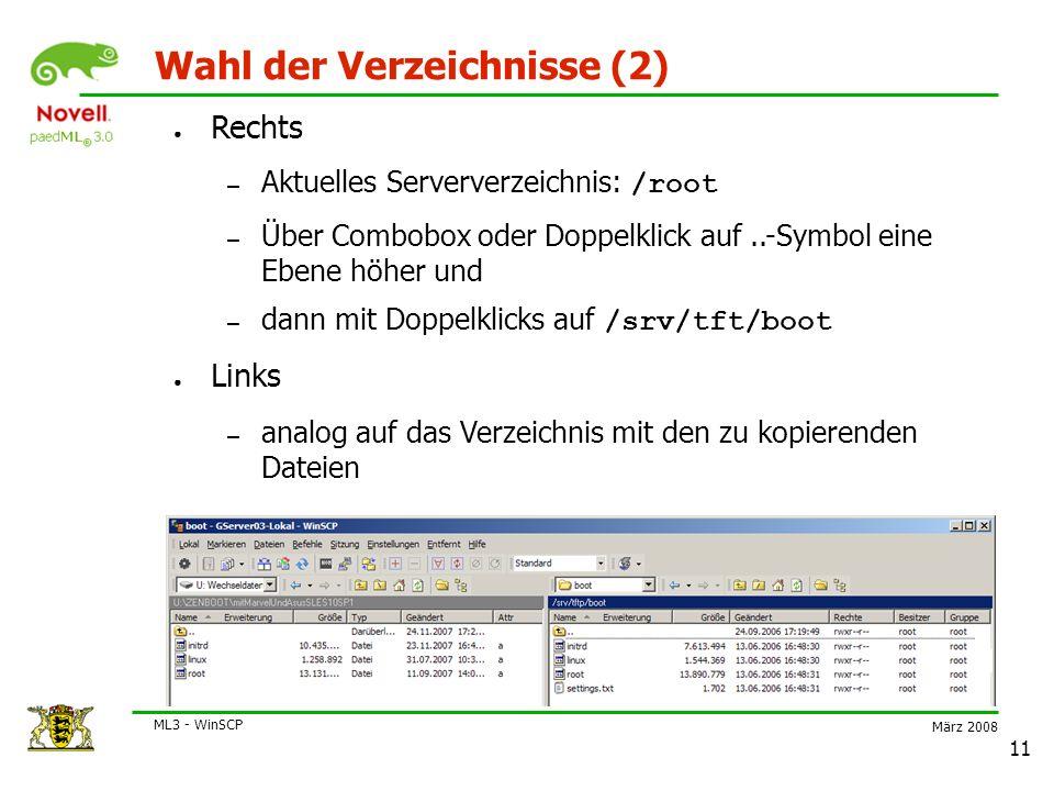 März 2008 ML3 - WinSCP 11 Wahl der Verzeichnisse (2) ● Rechts – Aktuelles Serververzeichnis: /root – Über Combobox oder Doppelklick auf..-Symbol eine Ebene höher und – dann mit Doppelklicks auf /srv/tft/boot ● Links – analog auf das Verzeichnis mit den zu kopierenden Dateien