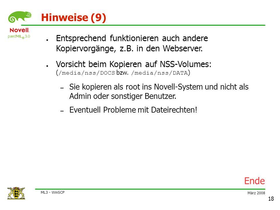 März 2008 ML3 - WinSCP 18 Hinweise (9) ● Entsprechend funktionieren auch andere Kopiervorgänge, z.B.