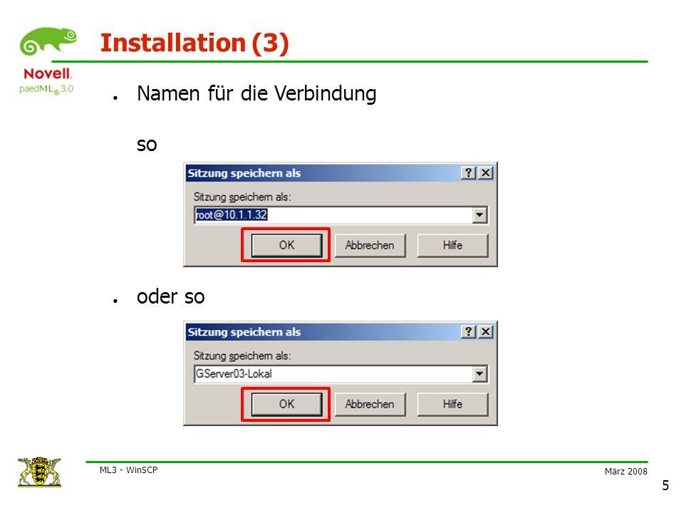 März 2008 ML3 - WinSCP 6 Installation (4) ● Für den Zugriff von zu Hause aus: Öffentliche IP oder Domainname (für Astaro Port 51222)