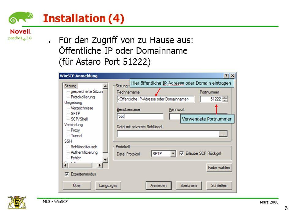 März 2008 ML3 - WinSCP 7 Installation (5) ● Verbindungsname ● eventuell Startverzeichnisse