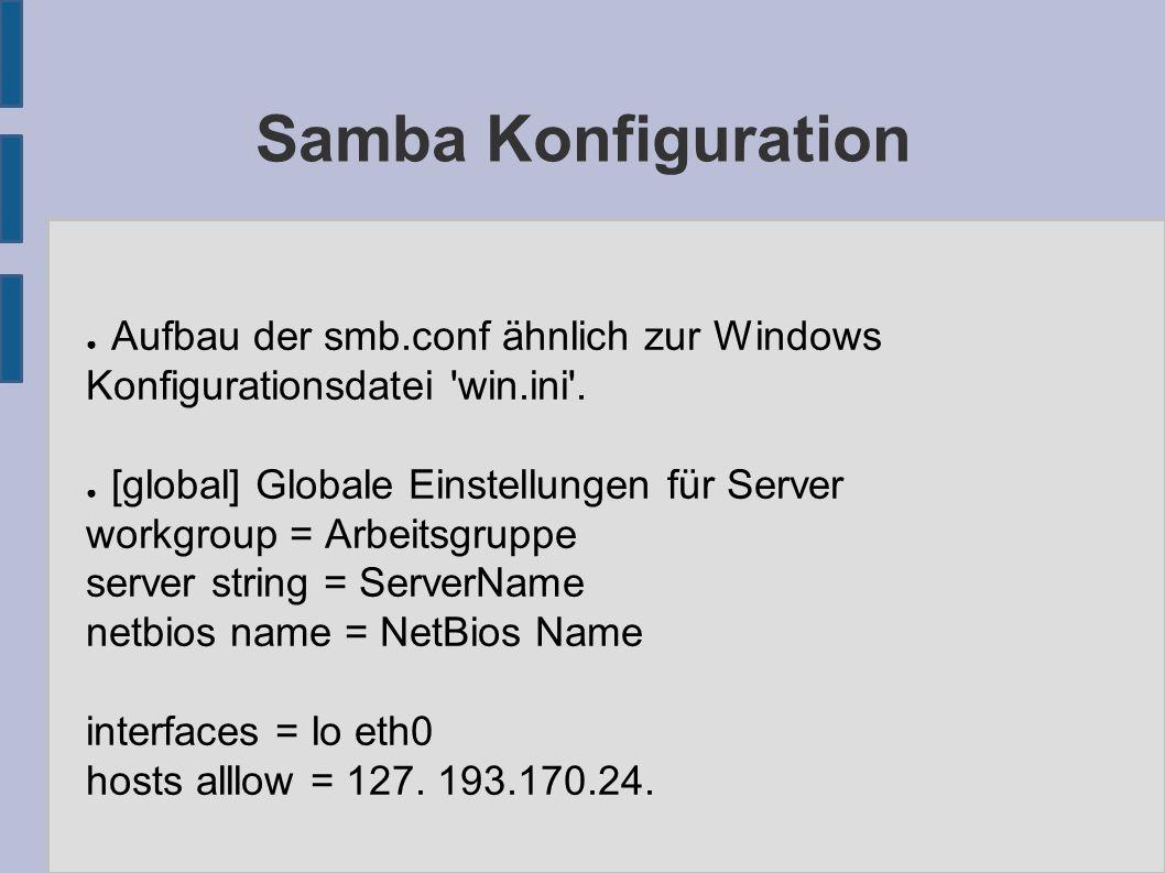Samba Authentifizierung ● Lokale Authentifizierung ( Samba Server ist standalone oder Domain Controller ) ● security = user ● Samba Server ist Mitglied einer Domäne, aber nicht Domain Controller ● security = domain