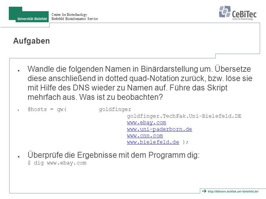 Center for Biotechnology Bielefeld Bioinformatics Service Aufgaben ● Wandle die folgenden Namen in Binärdarstellung um.