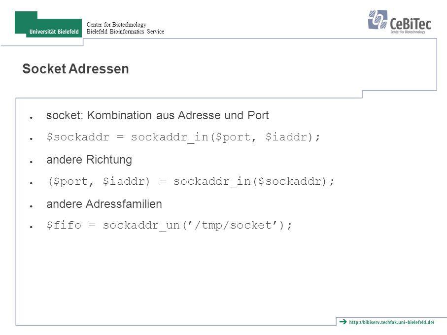 Center for Biotechnology Bielefeld Bioinformatics Service Arbeitsweise Client socket()connect()I/Oclose() Server