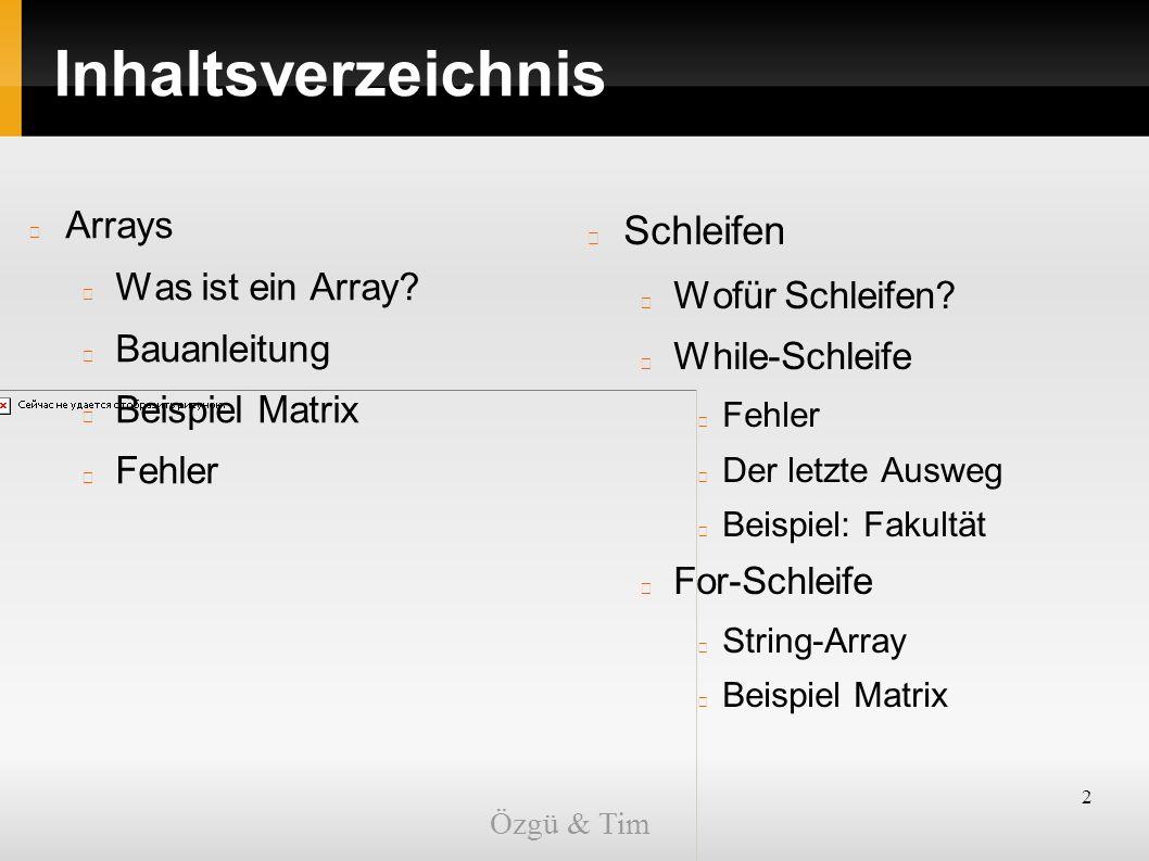 2 Inhaltsverzeichnis Arrays Was ist ein Array? Bauanleitung Beispiel Matrix Fehler Schleifen Wofür Schleifen? While-Schleife Fehler Der letzte Ausweg