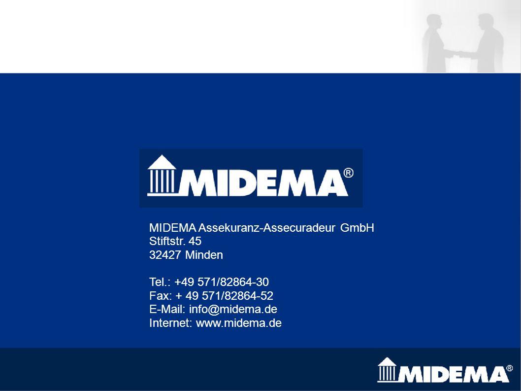 MIDEMA Assekuranz-Assecuradeur GmbH Stiftstr. 45 32427 Minden Tel.: +49 571/82864-30 Fax: + 49 571/82864-52 E-Mail: info@midema.de Internet: www.midem
