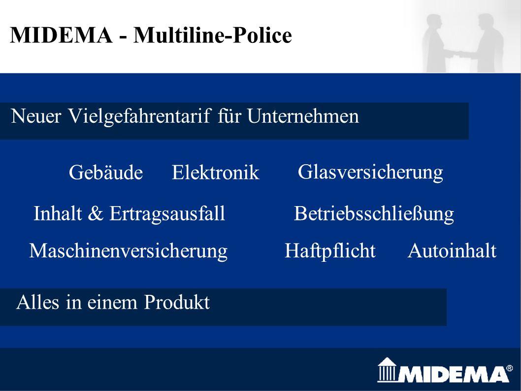 MIDEMA - Multiline-Police Neuer Vielgefahrentarif für Unternehmen Haftpflicht Maschinenversicherung Autoinhalt Betriebsschließung Elektronik Inhalt & Ertragsausfall Glasversicherung Gebäude Alles in einem Produkt