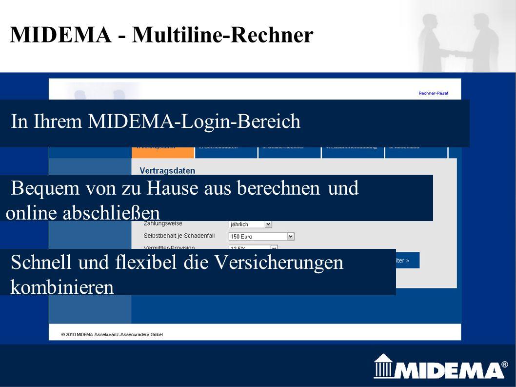 MIDEMA - Multiline-Rechner Bequem von zu Hause aus berechnen und online abschließen In Ihrem MIDEMA-Login-Bereich Schnell und flexibel die Versicherun