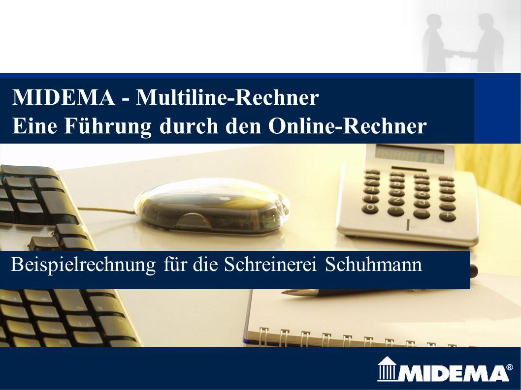 MIDEMA - Multiline-Rechner Eine Führung durch den Online-Rechner Beispielrechnung für die Schreinerei Schuhmann
