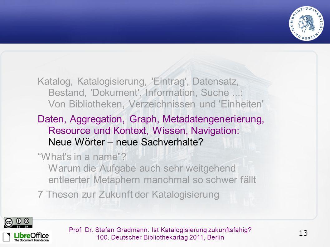 13 Prof.Dr. Stefan Gradmann: Ist Katalogisierung zukunftsfähig.