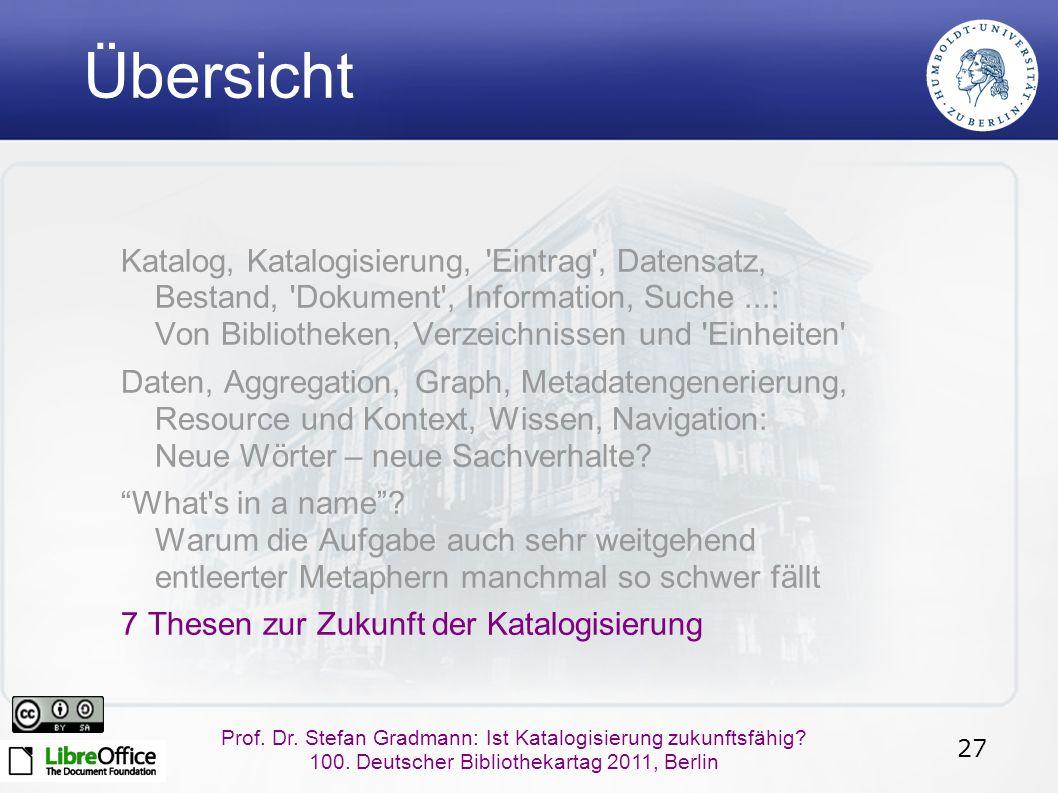 27 Prof. Dr. Stefan Gradmann: Ist Katalogisierung zukunftsfähig.