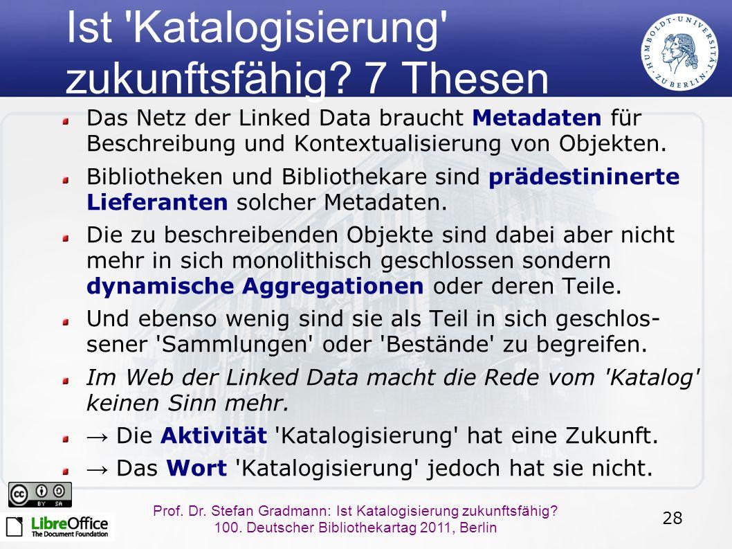 28 Prof. Dr. Stefan Gradmann: Ist Katalogisierung zukunftsfähig.