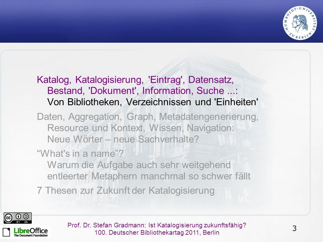 3 Prof. Dr. Stefan Gradmann: Ist Katalogisierung zukunftsfähig.