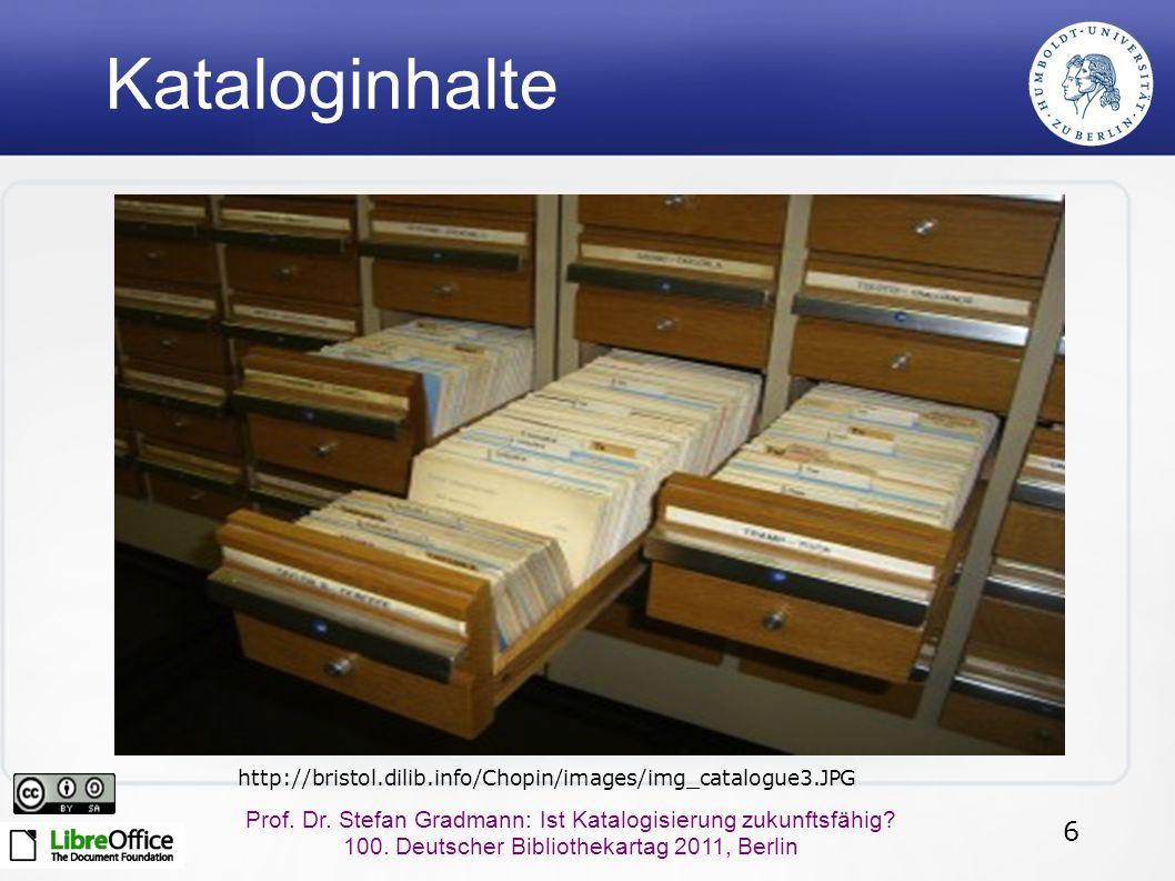 6 Prof. Dr. Stefan Gradmann: Ist Katalogisierung zukunftsfähig.