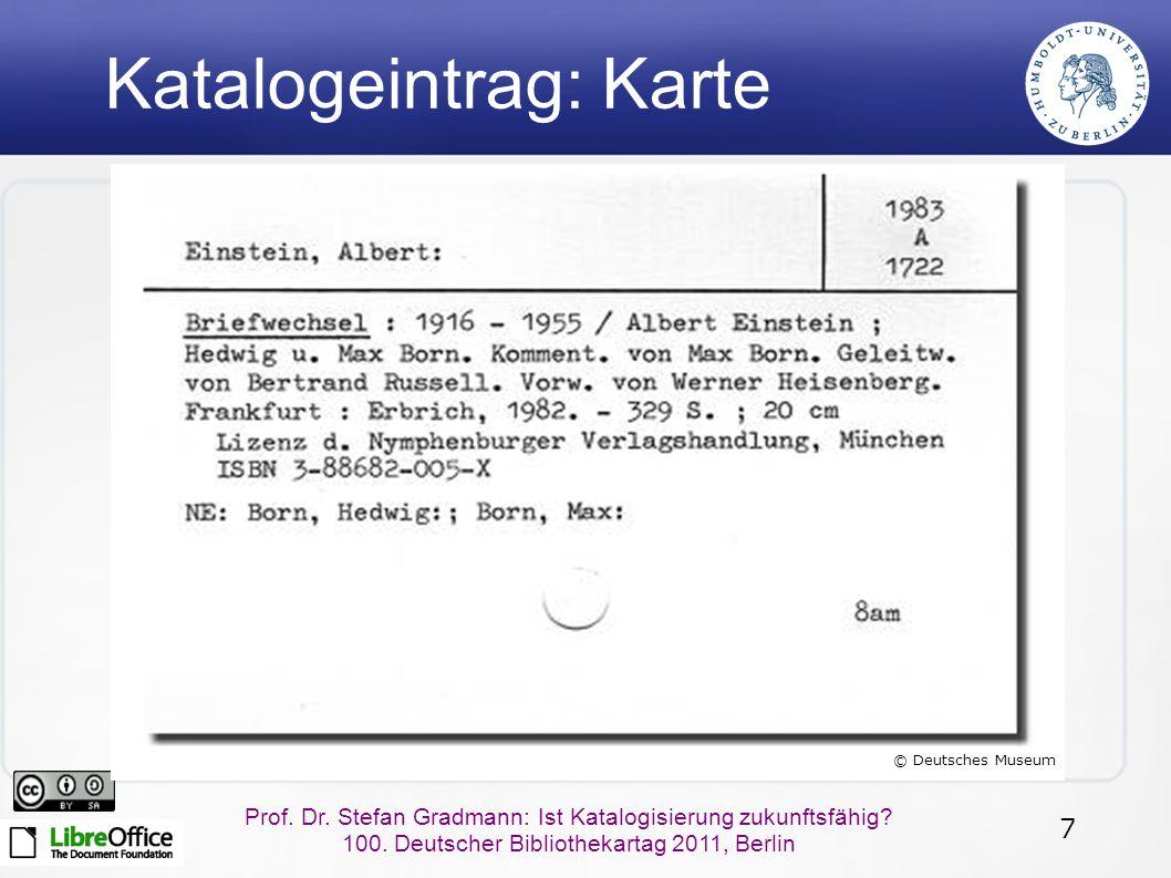 7 Prof. Dr. Stefan Gradmann: Ist Katalogisierung zukunftsfähig.