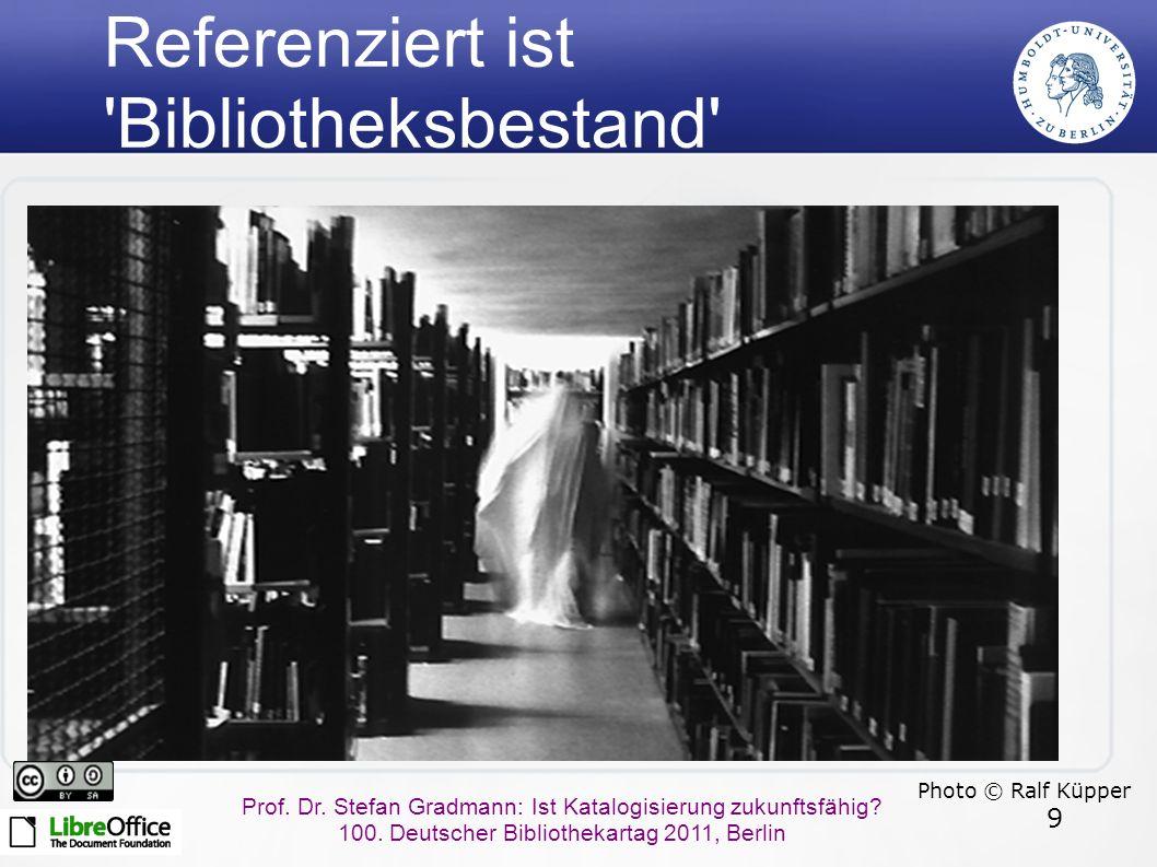 9 Prof.Dr. Stefan Gradmann: Ist Katalogisierung zukunftsfähig.