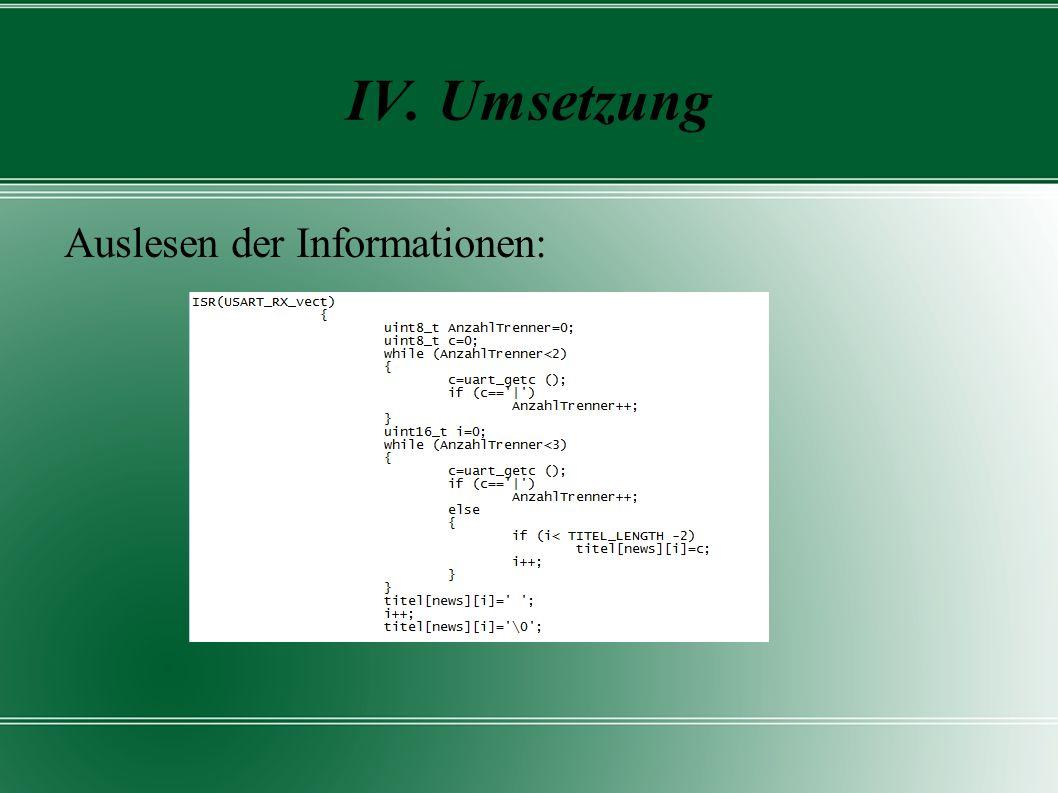 IV. Umsetzung Auslesen der Informationen: