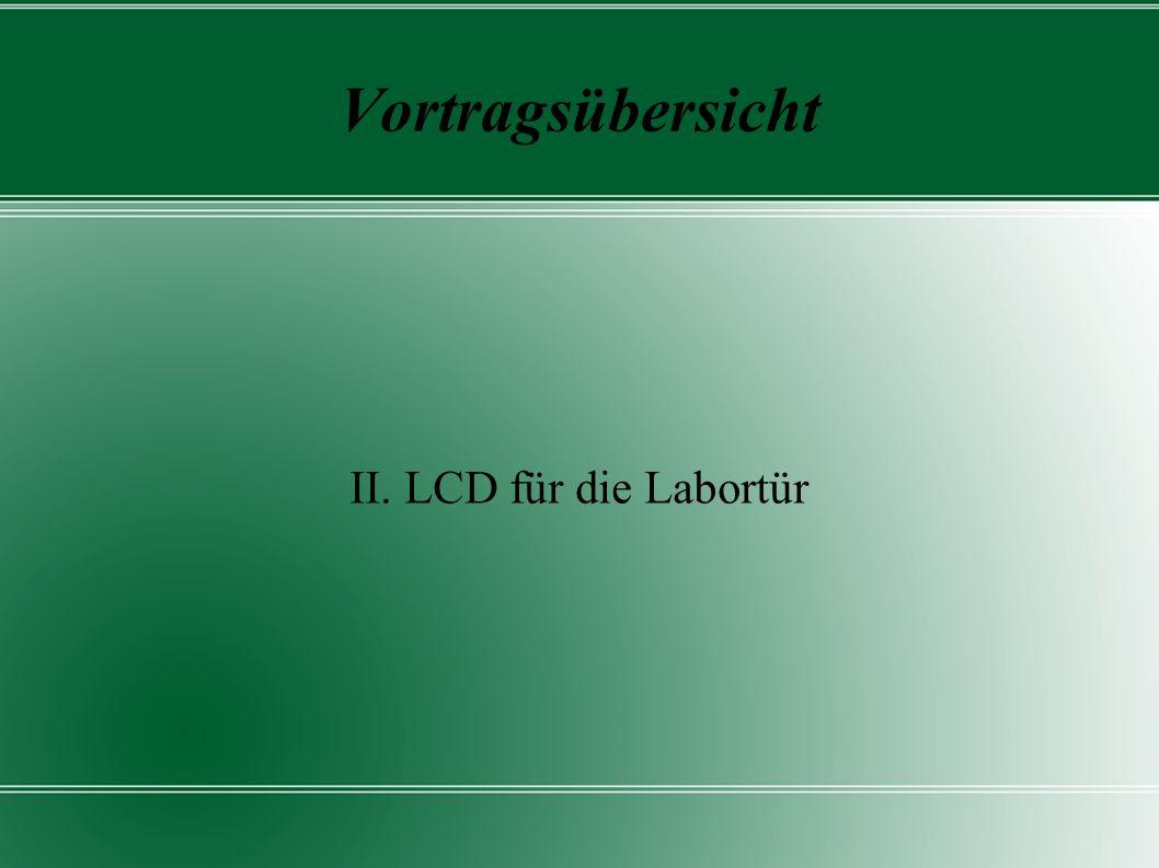 II. LCD für die Labortür Vortragsübersicht