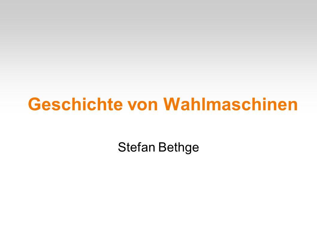 Geschichte von Wahlmaschinen Stefan Bethge