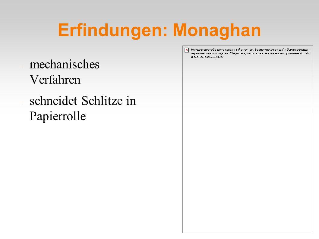 Erfindungen: Monaghan mechanisches Verfahren schneidet Schlitze in Papierrolle