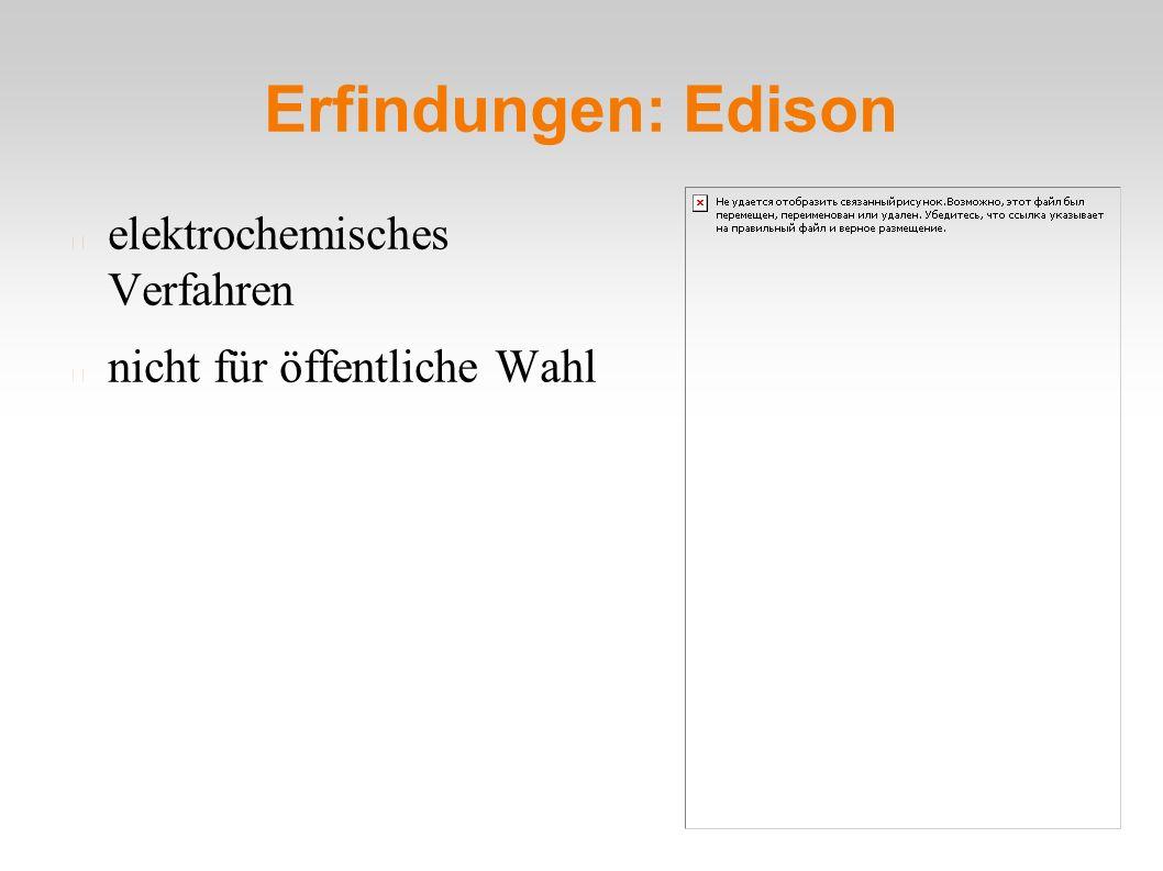 Erfindungen: Edison elektrochemisches Verfahren nicht für öffentliche Wahl
