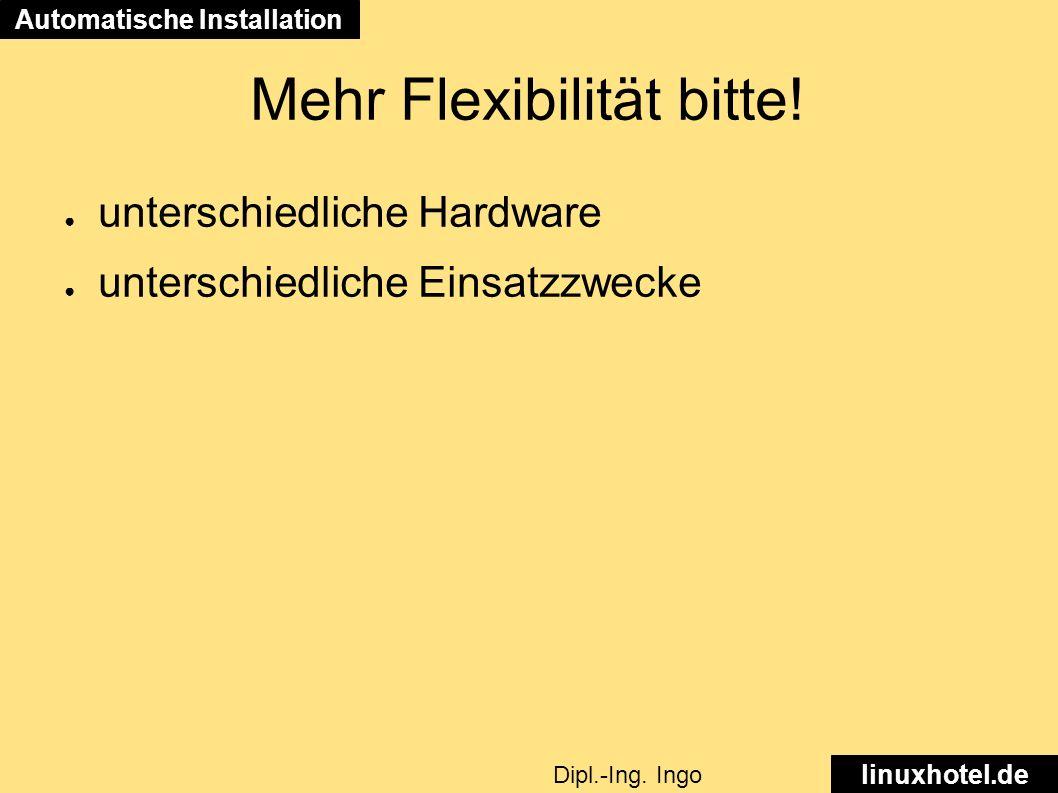 Mehr Flexibilität bitte.