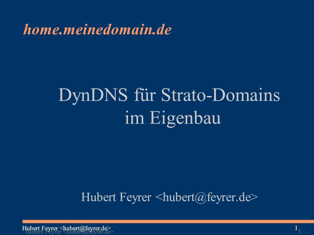 Hubert Feyrer 1 1 home.meinedomain.de DynDNS für Strato-Domains im Eigenbau Hubert Feyrer