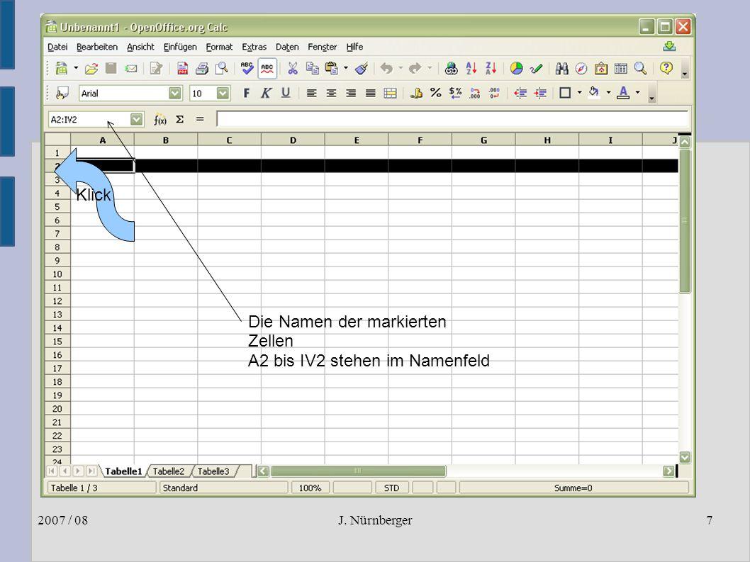 J. Nürnberger2007 / 087 Markieren von Zeilen ● Im Zeilenkopf eine Zeile anklicken ● Möglich ist auch mit der Umschalttaste mehrere Zeilen auszuwählen