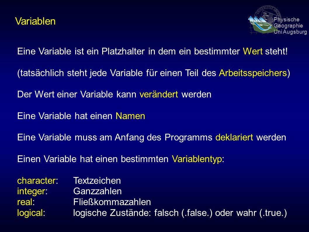 Physische Geographie Uni Augsburg Variablen Eine Variable ist ein Platzhalter in dem ein bestimmter Wert steht.