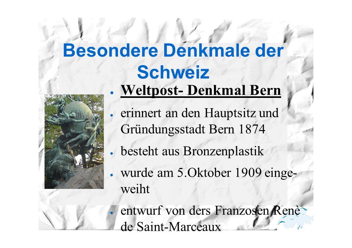 Besondere Denkmale der Schweiz ● Weltpost- Denkmal Bern ● erinnert an den Hauptsitz und Gründungsstadt Bern 1874 ● besteht aus Bronzenplastik ● wurde