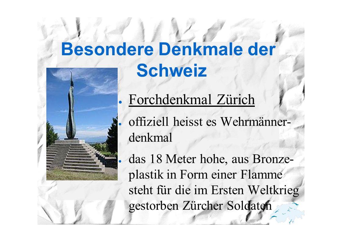 Besondere Denkmale der Schweiz ● Forchdenkmal Zürich ● offiziell heisst es Wehrmänner- denkmal ● das 18 Meter hohe, aus Bronze- plastik in Form einer Flamme steht für die im Ersten Weltkrieg gestorben Zürcher Soldaten