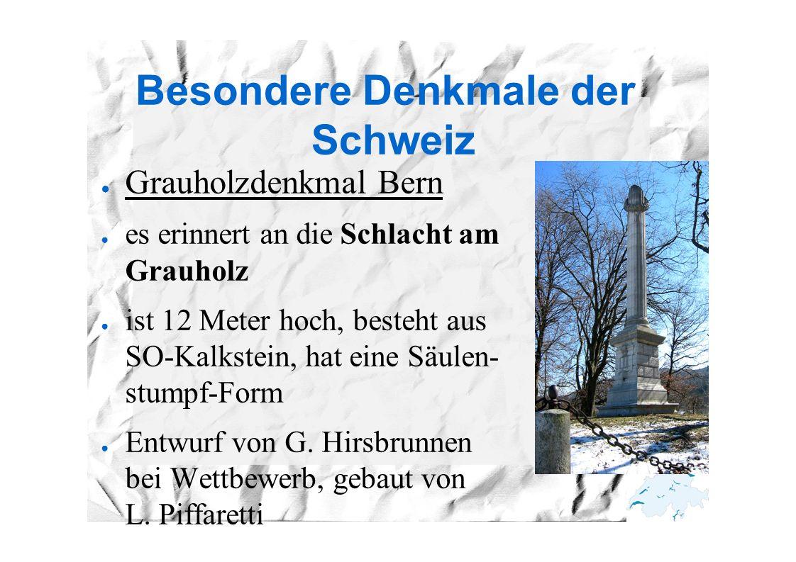 Besondere Denkmale der Schweiz ● Grauholzdenkmal Bern ● es erinnert an die Schlacht am Grauholz ● ist 12 Meter hoch, besteht aus SO-Kalkstein, hat ein