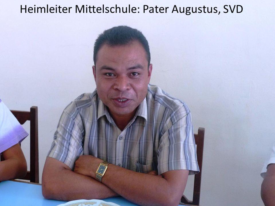 Heimleiter Mittelschule: Pater Augustus, SVD