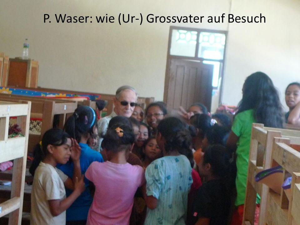 P. Waser: wie (Ur-) Grossvater auf Besuch