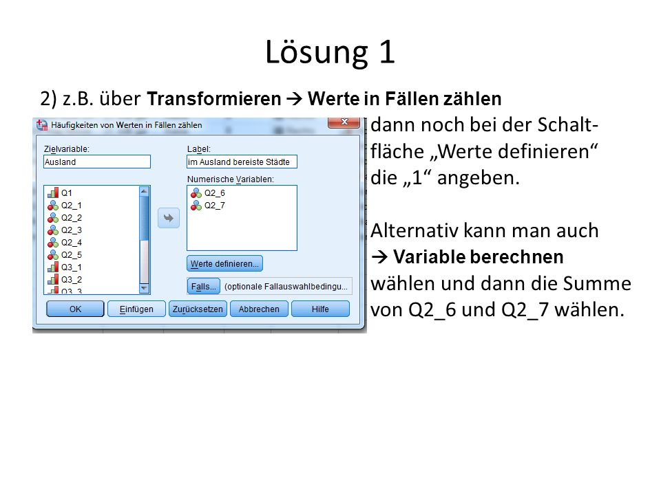 """Lösung 3 2) Eintragen der Variablenlabels und bei """"vaso der Wertelabels gemäß Infoblatt der Daten 3) Menüpunkt Analysieren  Deskriptive Statistiken  Häufigkeiten"""