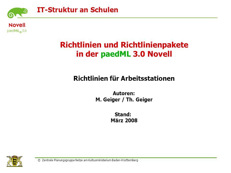 IT-Struktur an Schulen © Zentrale Planungsgruppe Netze am Kultusministerium Baden-Württemberg Richtlinien und Richtlinienpakete in der paedML 3.0 Nove