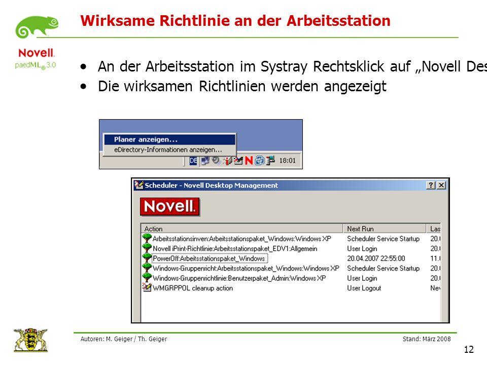 """Stand: März 2008 12 Autoren: M. Geiger / Th. Geiger Wirksame Richtlinie an der Arbeitsstation An der Arbeitsstation im Systray Rechtsklick auf """"Novell"""