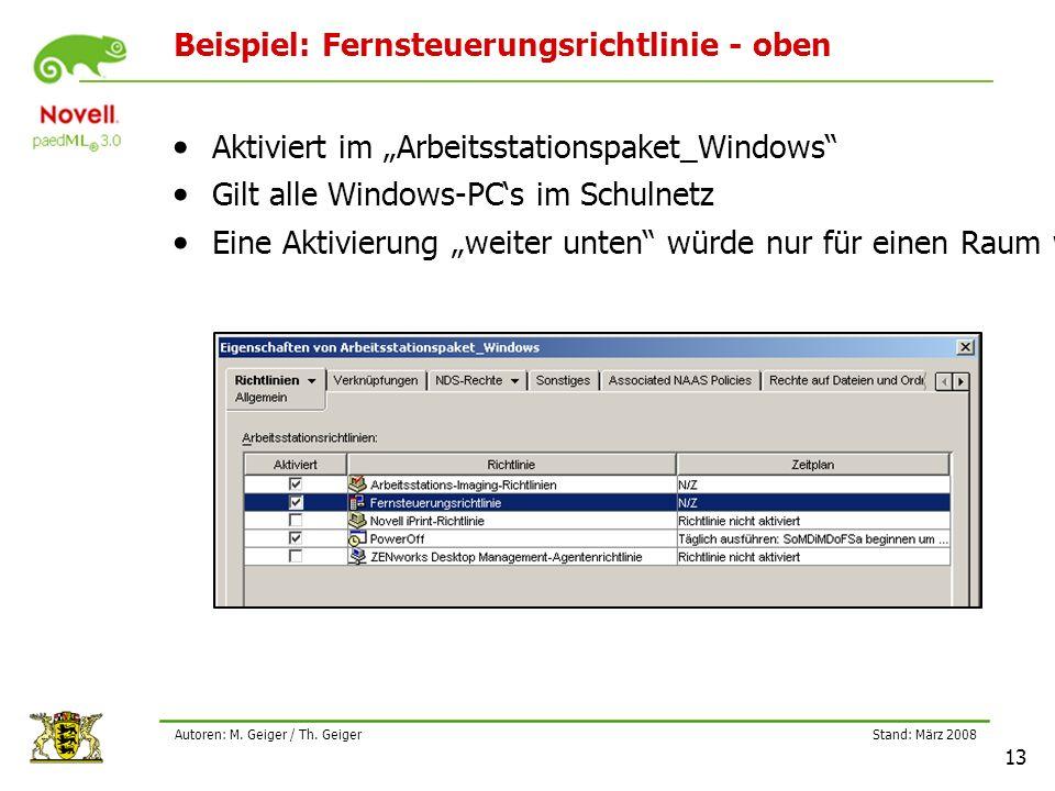 """Stand: März 2008 13 Autoren: M. Geiger / Th. Geiger Beispiel: Fernsteuerungsrichtlinie - oben Aktiviert im """"Arbeitsstationspaket_Windows"""" Gilt alle Wi"""
