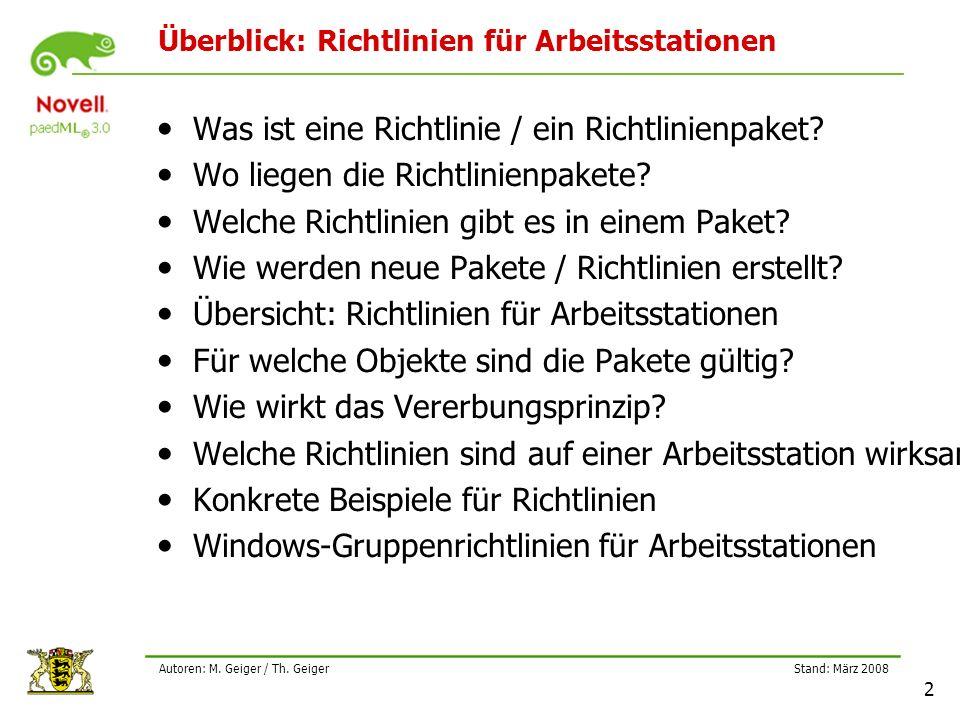 2 Autoren: M. Geiger / Th. Geiger Überblick: Richtlinien für Arbeitsstationen Was ist eine Richtlinie / ein Richtlinienpaket? Wo liegen die Richtlinie