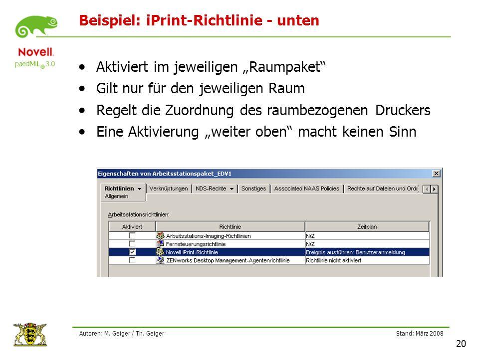 """Stand: März 2008 20 Autoren: M. Geiger / Th. Geiger Beispiel: iPrint-Richtlinie - unten Aktiviert im jeweiligen """"Raumpaket"""" Gilt nur für den jeweilige"""