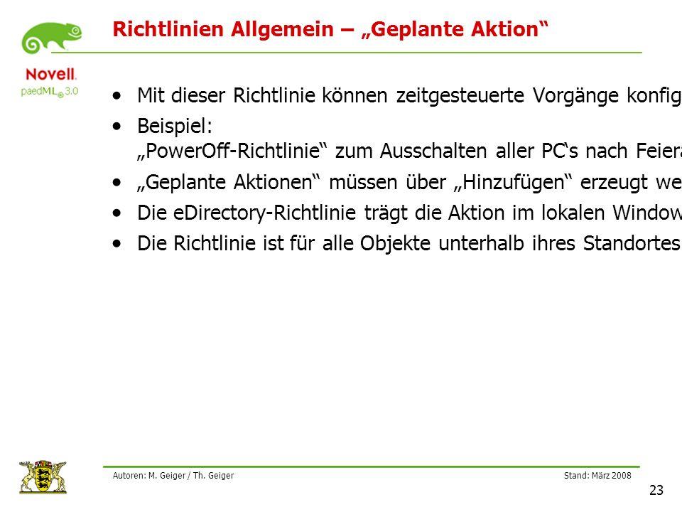 """Stand: März 2008 23 Autoren: M. Geiger / Th. Geiger Richtlinien Allgemein – """"Geplante Aktion"""" Mit dieser Richtlinie können zeitgesteuerte Vorgänge kon"""